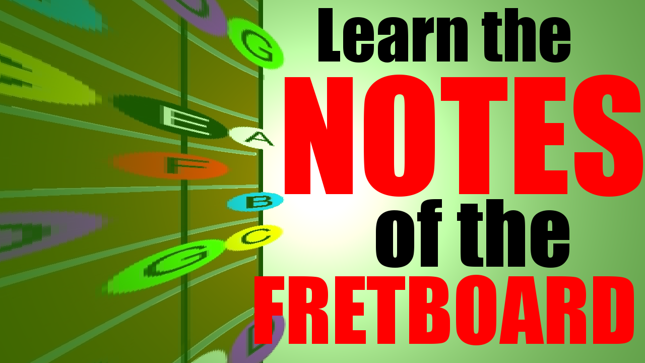 learn the notes of the fretboard
