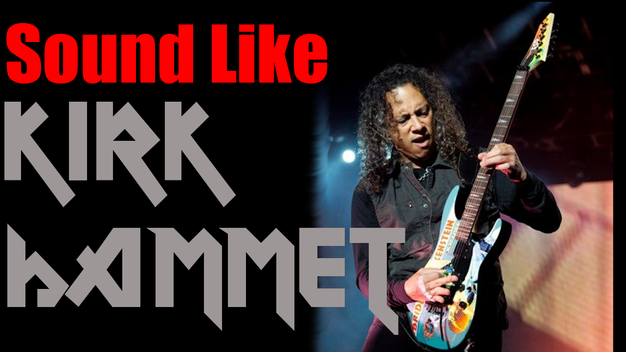 learn to play like Kirk Hammett from Metallica
